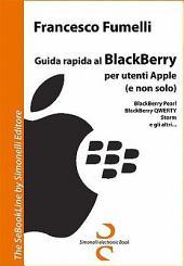 Guida Rapida Al Blackberry Per Utenti Apple (E Non Solo)