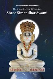 The Current Living Tirthankara Shree Simandhar Swami