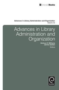 Advances in Library Administration and Organization PDF