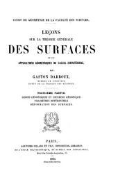 Leçons sur la théorie générale des surfaces et les applications géométriques du calcul infinitésimal: ptie. Lignes géodésiques et courbure géodésique. Paramètres différentiels. Déformation des surfaces. 1894