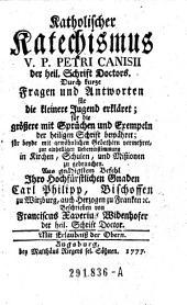 Katholischer Katechismus. V. P. Petri Canisii ... Beschrieben von Franciscus Xaverius Widenhofer