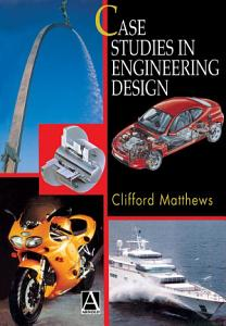 Case Studies in Engineering Design PDF