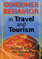 Consumer Behavior in Travel and Tourism