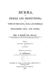 Burma, Its People and Productions, Or, Notes on the Fauna, Flora, and Minerals of Tenasserim, Pegu, and Burma
