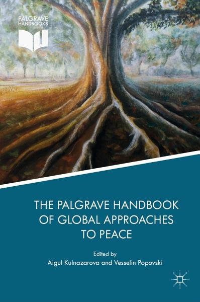 The Palgrave Handbook of Global Approaches to Peace PDF