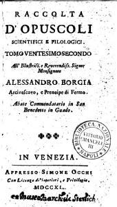 Raccolta d'opuscoli scientifici, e filologici. Tomo primo [-cinquantesimoprimo]: 22