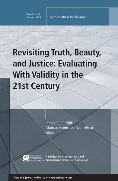 Download Revisiting Truth  Beauty and Justice  Evaluating With Validity in the 21st Century Book