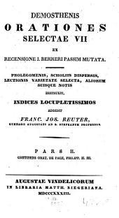 Orationes Selectae VII: Ex Recensione I. Bekkeri Passim Mutata. Continens Orat. De Pace, Philipp II. III.