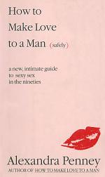 How To Make Love To A Man (safely)