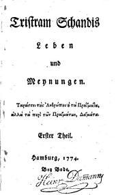 Tristram Schandis Leben und Meynungen: Bände 1-2