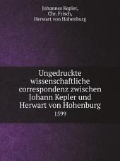 Ungedruckte wissenschaftliche correspondenz zwischen Johann Kepler und Herwart von Hohenburg
