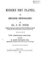 Modern Dry Plates: Or, Emulsion Photography