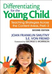 Differentiating for the Young Child: Teaching Strategies Across the Content Areas, PreK–3, Edition 2