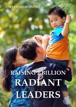 RAISING 2 BILLION RADIANT LEADERS-hardcover