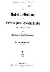 Die Verkehrs-Ordnung für die Eisenbahnen Deutschlands vom 15. November 1892: nebst allgemeinen Zusatzbestimmungen, Teil 1