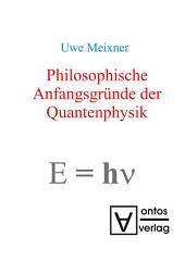 Philosophische Anfangsgründe der Quantenphysik