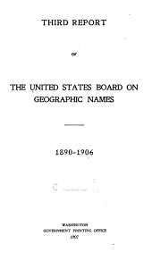Third report of the United States board on geographic names, 1890-1906