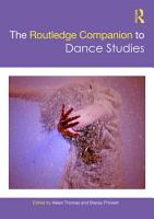 The Routledge Companion to Dance Studies PDF