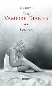 The Vampire Diaries #2: Kampen