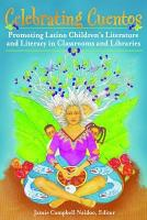Celebrating Cuentos  Promoting Latino Children s Literature and Literacy in Classrooms and Libraries PDF