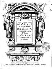 Statuti e priuilegii della venerab. Archiconfraternita de' Santi Benedetto e Scholastica di Roma