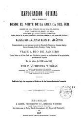 Exploración oficial por la primera vez desde el Norte de la América del Sur, siempre por rios... bajada del Amazonas hasta el Atlántico... Viaje á Rio de Janeiro... en los años de 1855 hasta 1859