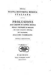 Della nuova dottrina medica italiana: Prolusione alle lezioni di clinica medica nella p. università di Bologna per l'anno scolastico 1816/1817