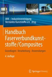 Handbuch Faserverbundkunststoffe/Composites: Grundlagen, Verarbeitung, Anwendungen, Ausgabe 4