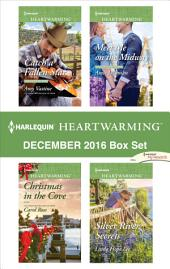 Harlequin Heartwarming December 2016 Box Set : Catch a Fallen Star\Christmas in the Cove\Meet Me on the Midway\Silver River Secrets