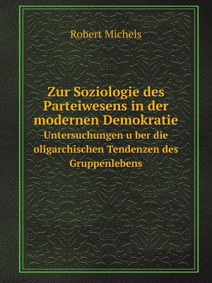 Zur Soziologie des Parteiwesens in der modernen Demokratie PDF