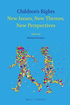 Children s Rights  New Issues  New Themes  New Perspectives