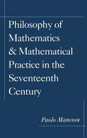 Philosophy of Mathematics and Mathematical Practice in the Seventeenth Century PDF