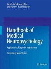 Handbook of Medical Neuropsychology: Applications of Cognitive Neuroscience