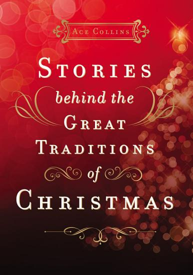 Stories Behind the Great Traditions of Christmas PDF