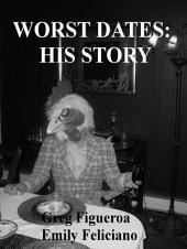 Worst Dates: his story (bad date story)
