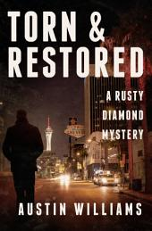 Torn & Restored: A Rusty Diamond Mystery