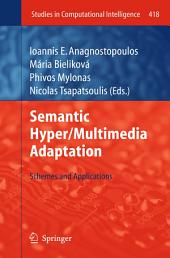 Semantic Hyper/Multimedia Adaptation: Schemes and Applications