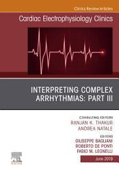 Interpreting Complex Arrhythmias Part Iii An Issue Of Cardiac Electrophysiology Clinics Ebook Book PDF