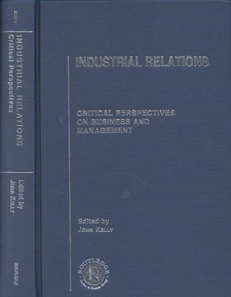 Industrial Relations Approaches To Industrial Relations And Trends In National Systems