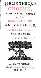 Bibliothèque choisie: pour servir de suite à la Bibliothèque universelle, Volume3