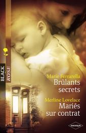 Brûlants secrets - Mariés sur contrat (Harlequin Black Rose)