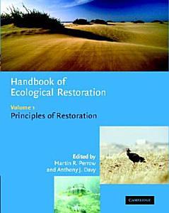 Handbook of Ecological Restoration  Volume 1  Principles of Restoration PDF