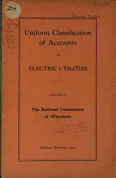 Uniform Classification of Accounts for Electric Utilities Prescribed by the Railroad Commission of Wisconsin, December, 1908