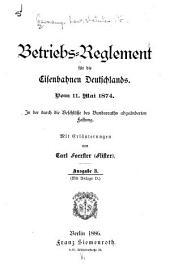 Betriebs-Reglement für die Eisenbahnen Deutschlands: Vom 11. Mai, 1874. In der durch die Beschlüsse des Bundesraths abgeänderten Fassung