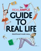 The Real Simple Guide to Real Life PDF