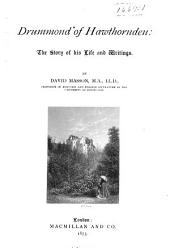 Drummond of Hawthornden: The Story of His Life and Writings