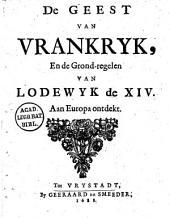 De geest van Vrankryk, en de grond-regelen van Lodewyk de XIV. Aan Europa ontdekt