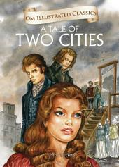 A Tale Of Two Cities: Om Illustrated Classics