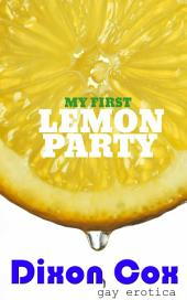 My First Lemon Party: (Retired interracial gay threesome menage old men erotica)
