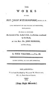 The works of the Rev. John Witherspoon...: To which is prefixed an account of the author's life, in a sermon occasioned by his death, Volume 3